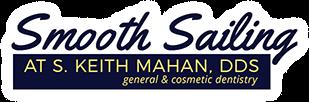 Keith Mahan, DDS | Smooth Sailing Dentistry